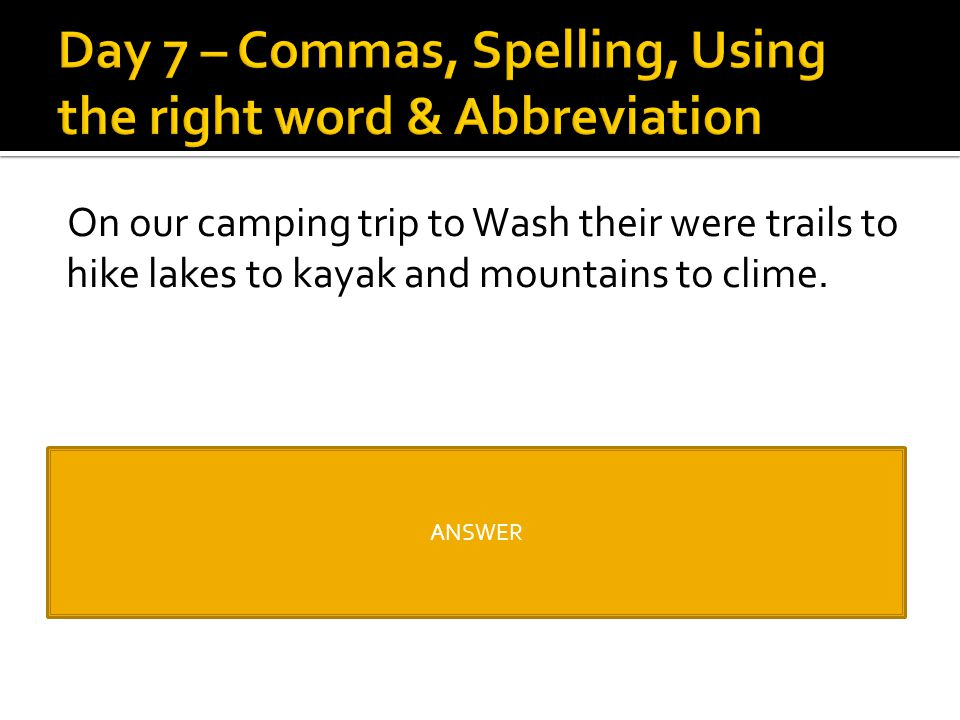 Day 7 – Commas, Spelling, Using the right word & Abbreviation