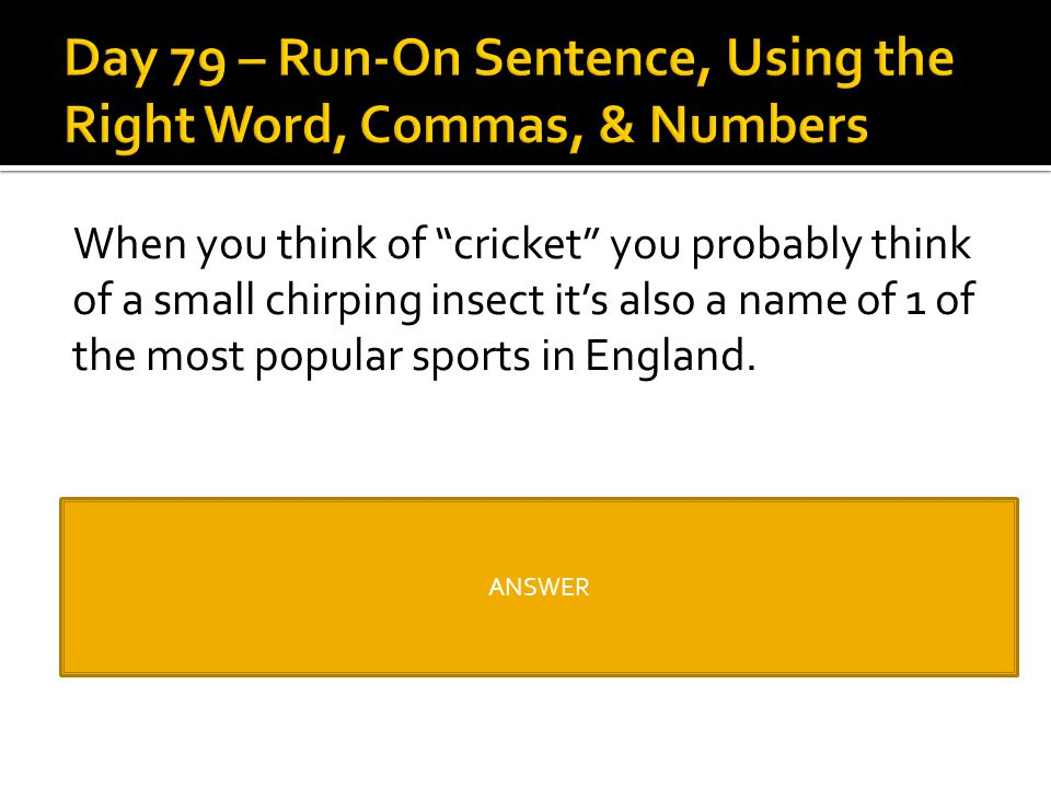 Day 79 – Run-On Sentence, Using the Right Word, Commas, & Numbers