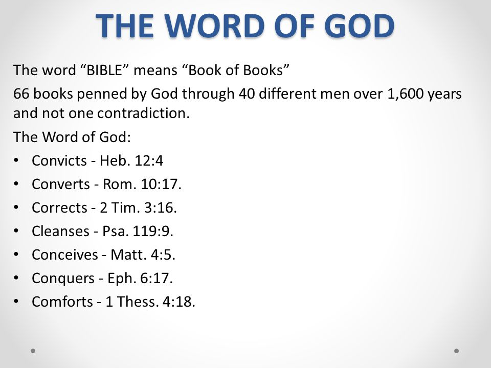 THE WORD OF GOD The word BIBLE means Book of Books
