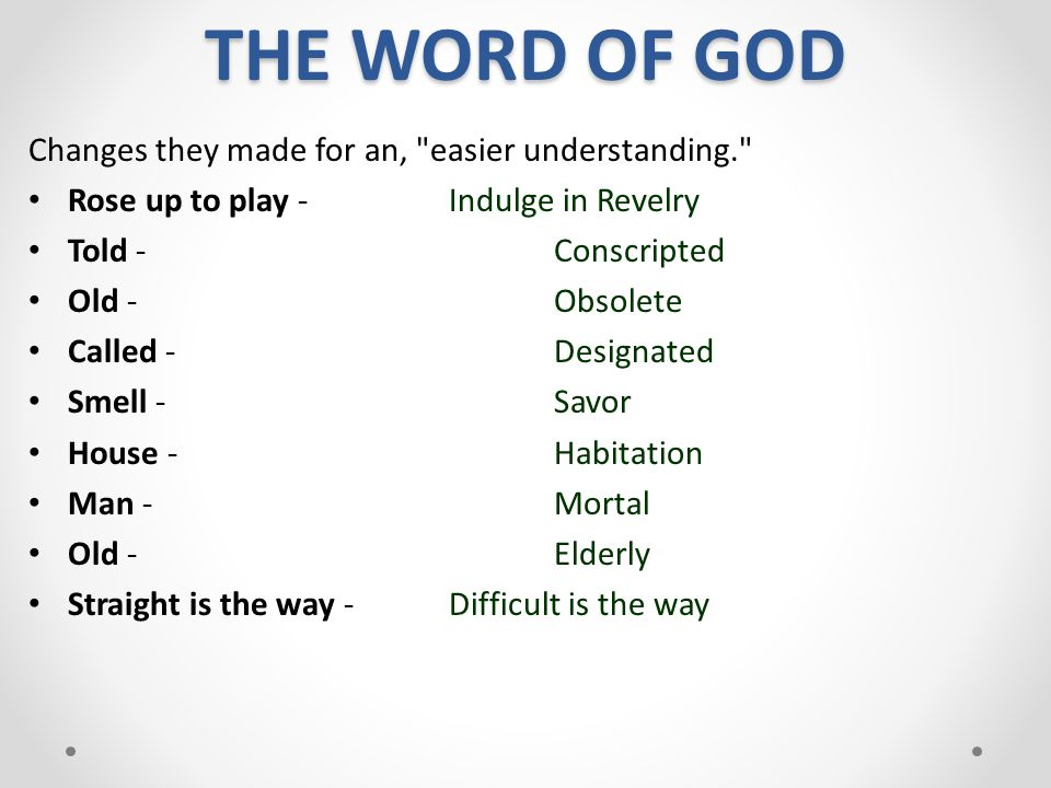 THE WORD OF GOD Changes they made for an, easier understanding.