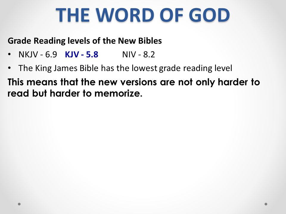 THE WORD OF GOD Grade Reading levels of the New Bibles