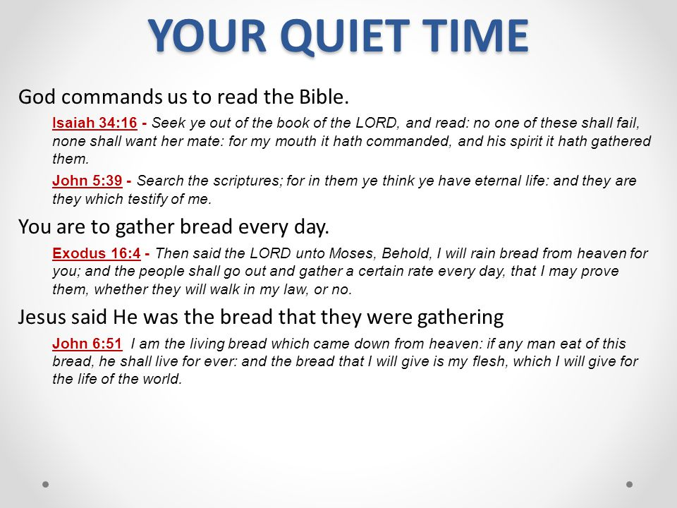 YOUR QUIET TIME God commands us to read the Bible.