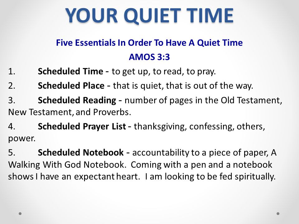 Five Essentials In Order To Have A Quiet Time
