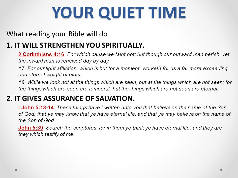 YOUR QUIET TIME What reading your Bible will do