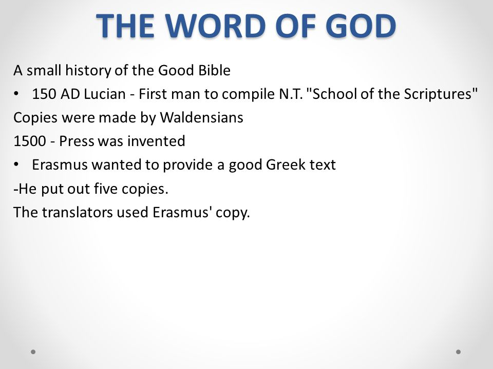 THE WORD OF GOD A small history of the Good Bible