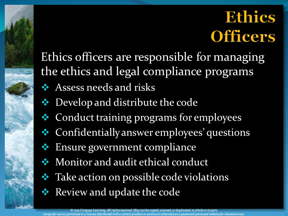 Ethics Officers Ethics officers are responsible for managing the ethics and legal compliance programs.