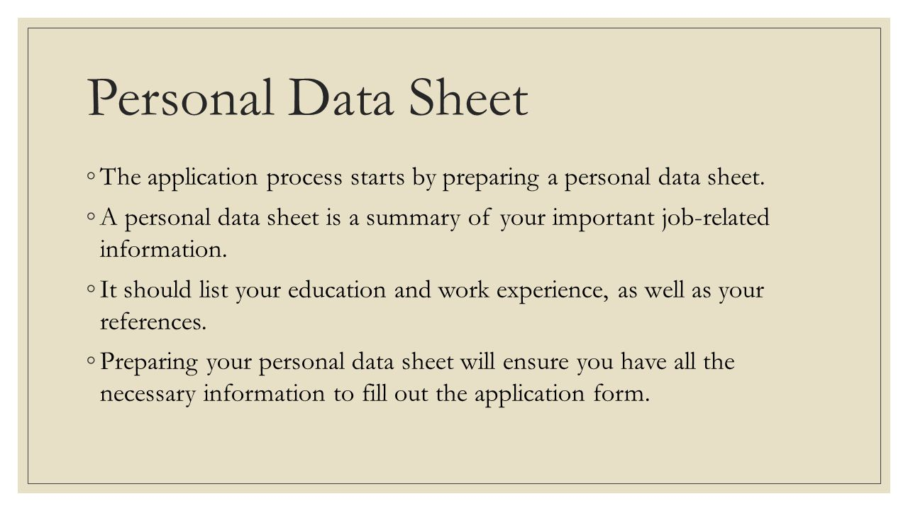 Applying for employment ppt video online download personal data sheet the application process starts by preparing a personal data sheet falaconquin