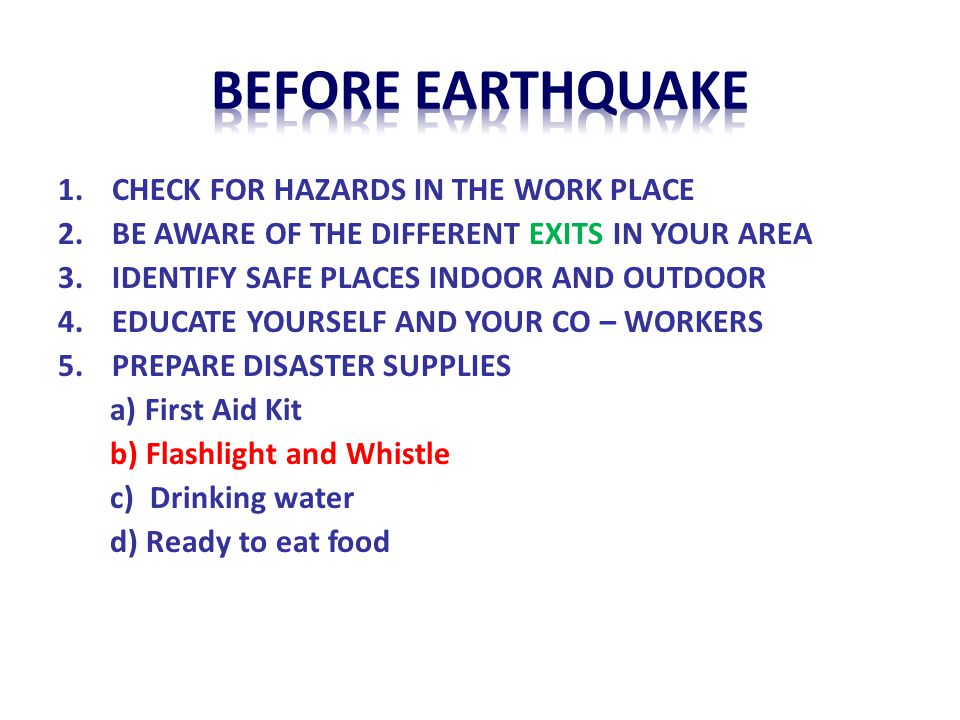 Before earthquake CHECK FOR HAZARDS IN THE WORK PLACE