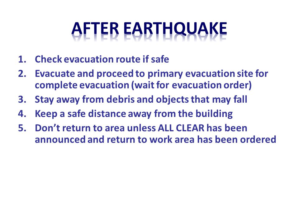 AFTER earthquake Check evacuation route if safe