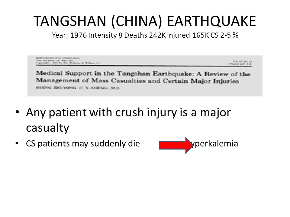 TANGSHAN (CHINA) EARTHQUAKE Year: 1976 Intensity 8 Deaths 242K injured 165K CS 2-5 %