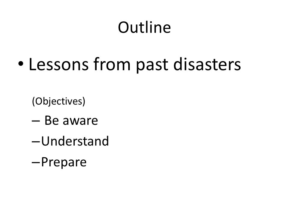 Lessons from past disasters