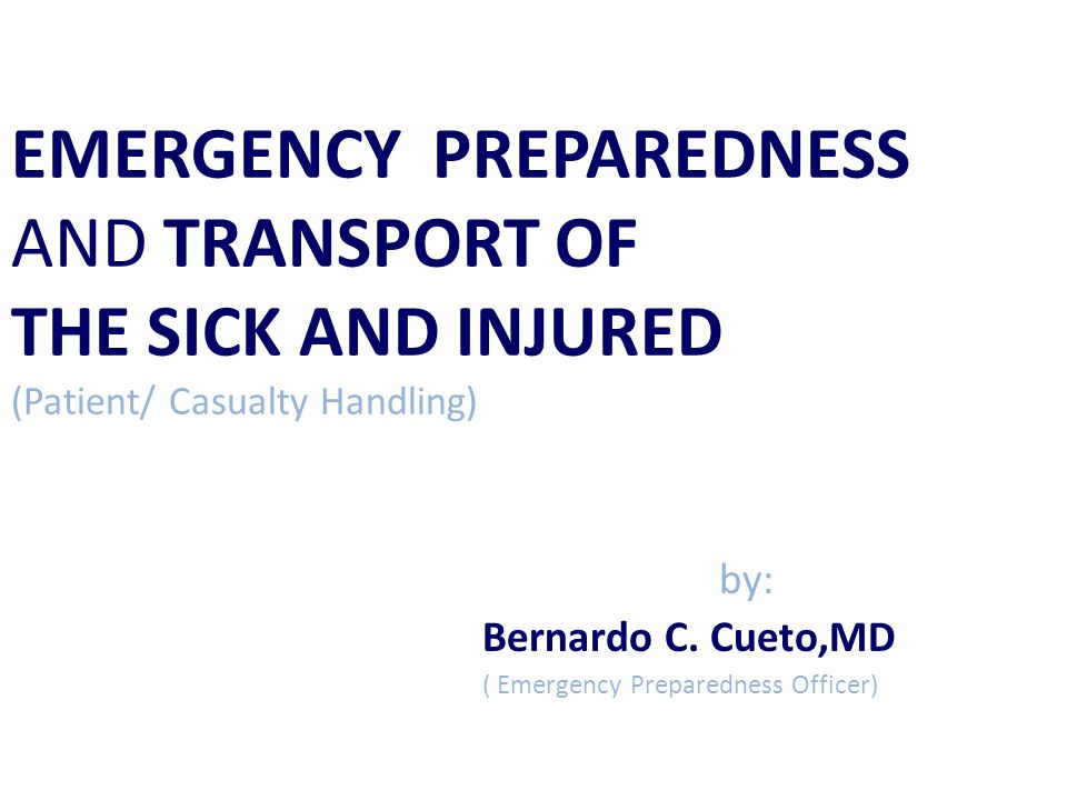 by: Bernardo C. Cueto,MD ( Emergency Preparedness Officer)