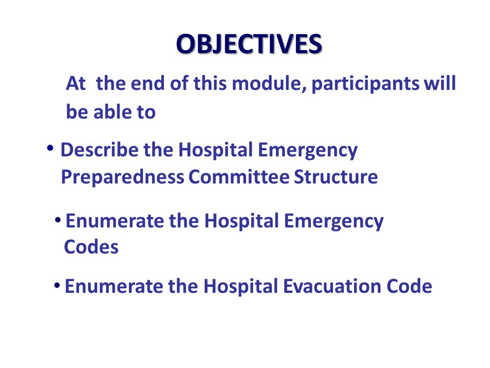 OBJECTIVES Describe the Hospital Emergency