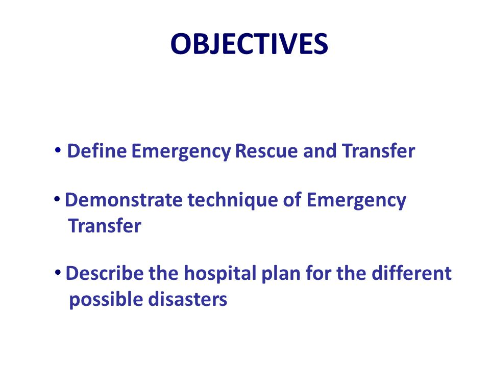 OBJECTIVES Define Emergency Rescue and Transfer