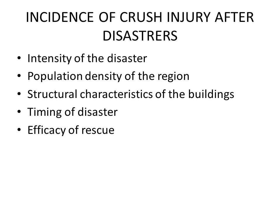 INCIDENCE OF CRUSH INJURY AFTER DISASTRERS