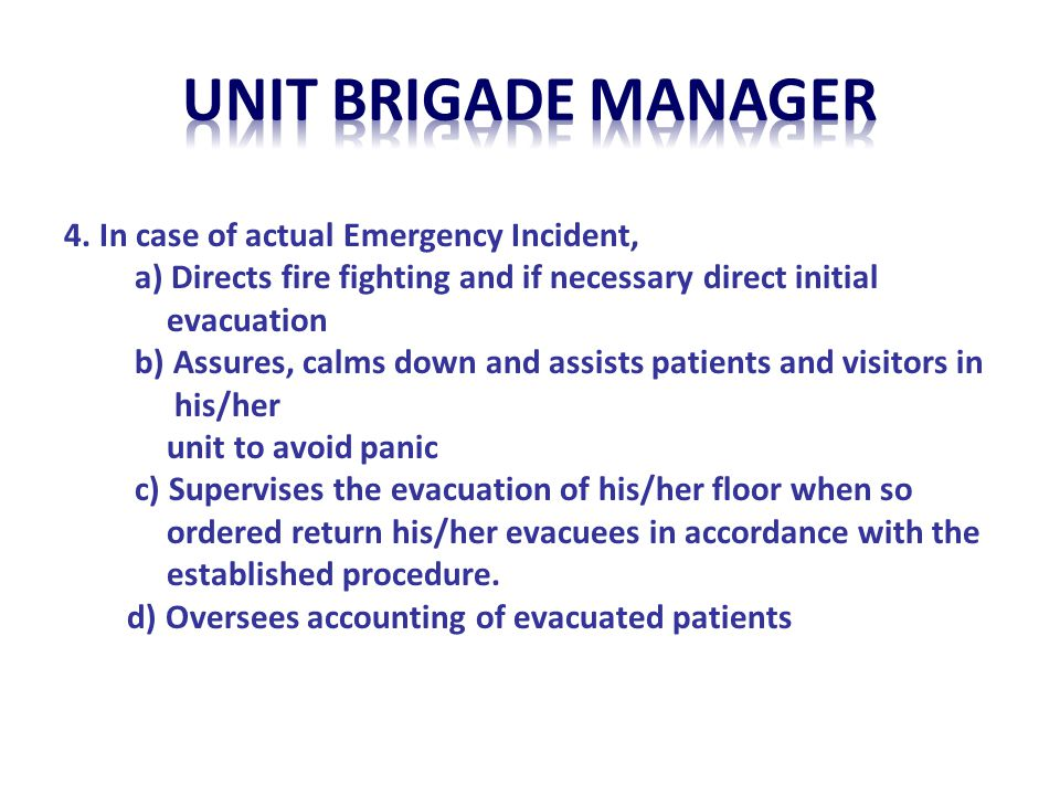 unit BRIGADE MANAGER 4. In case of actual Emergency Incident,