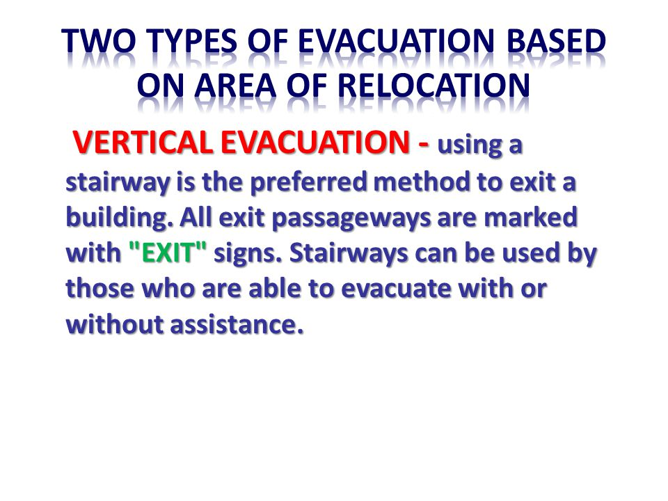 TWO TYPES OF EVACUATION BASED ON AREA OF RELOCATION
