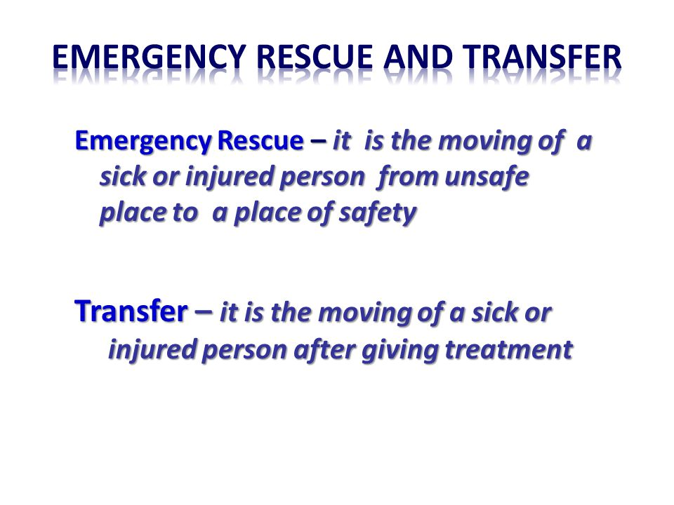 Emergency rescue and transfer