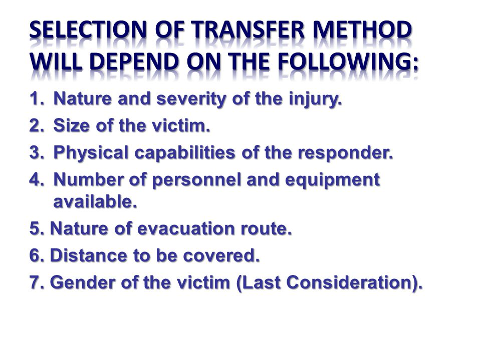 SELECTION OF TRANSFER METHOD WILL DEPEND ON THE FOLLOWING: