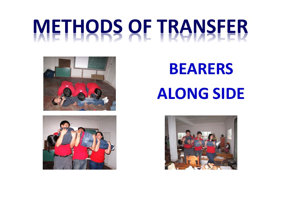 Methods of transfer BEARERS ALONG SIDE