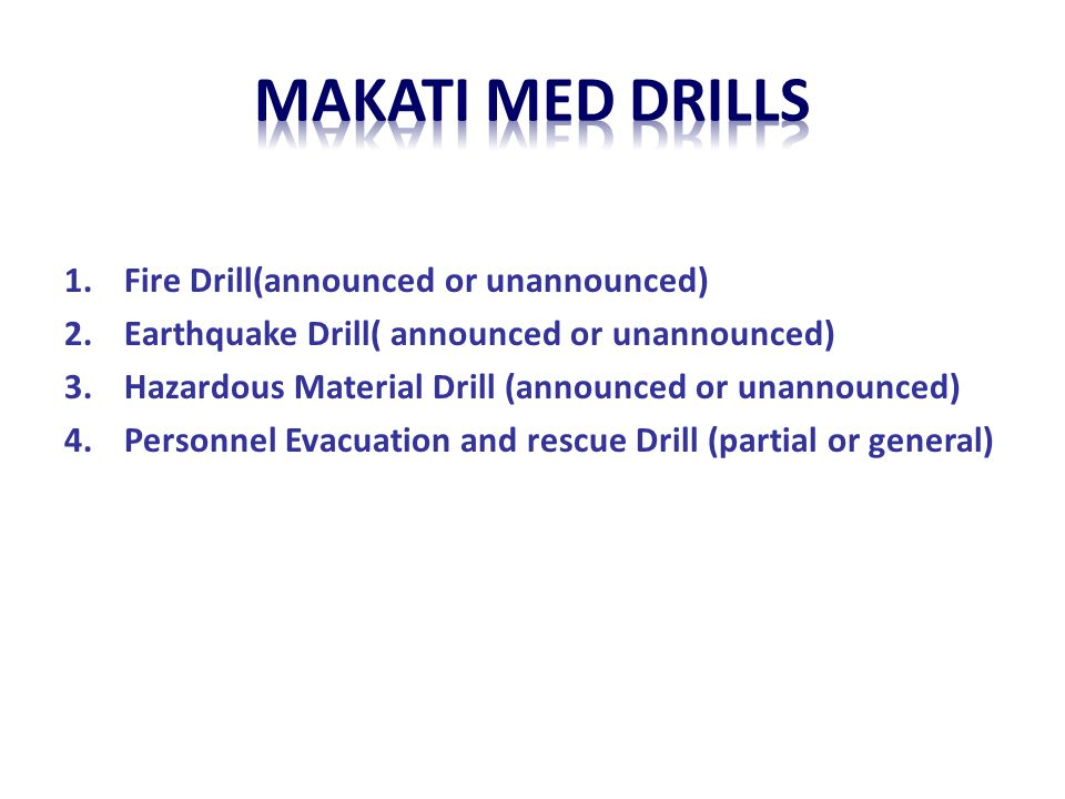 Makati med drills Fire Drill(announced or unannounced)