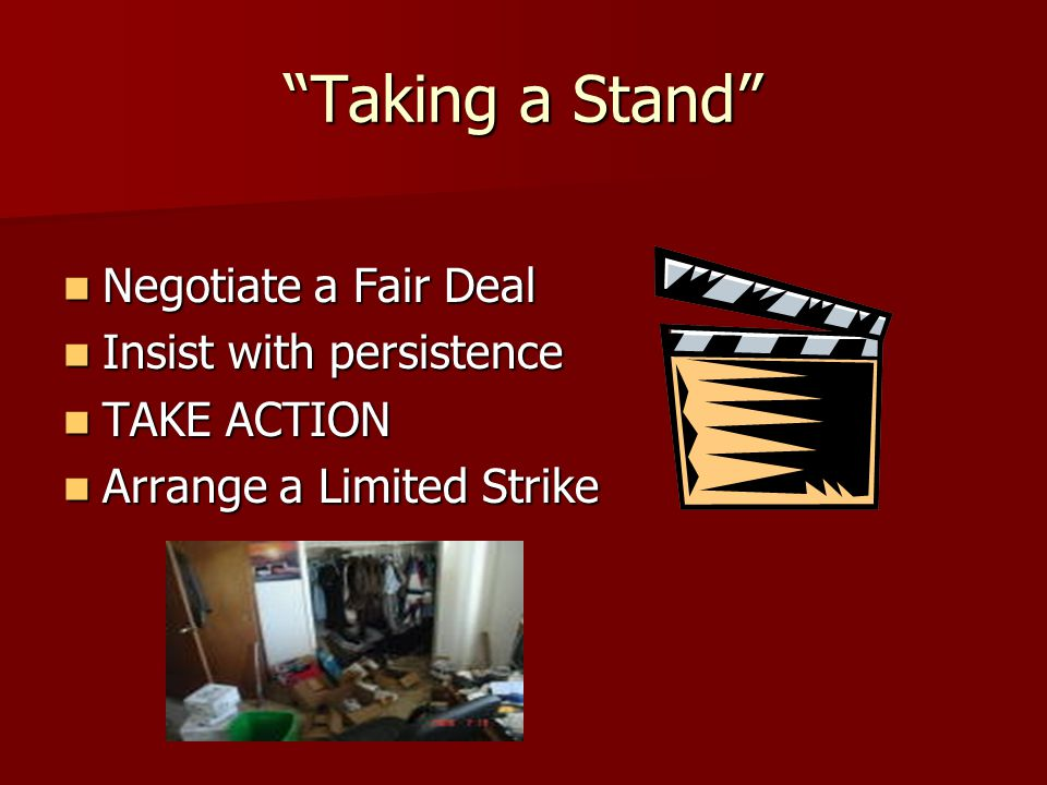 Taking a Stand Negotiate a Fair Deal Insist with persistence