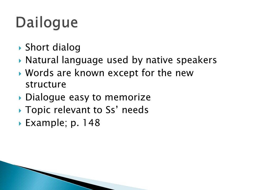 Dailogue Short dialog Natural language used by native speakers
