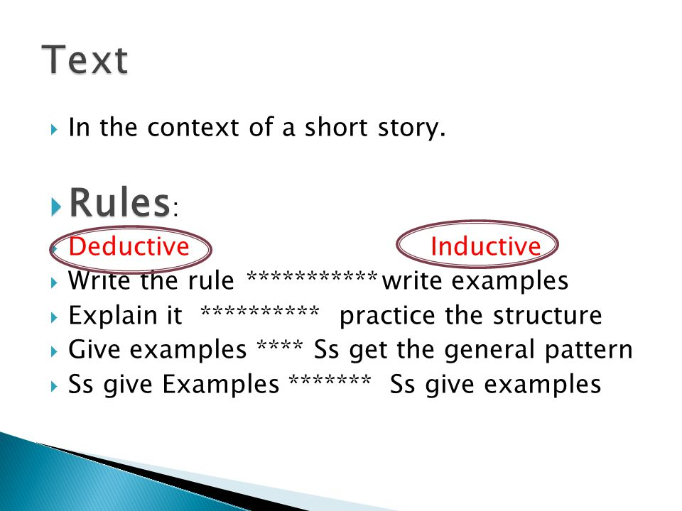 Text Rules: In the context of a short story. Deductive Inductive
