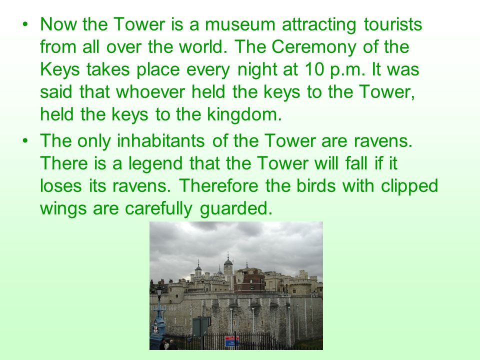Now the Tower is a museum attracting tourists from all over the world
