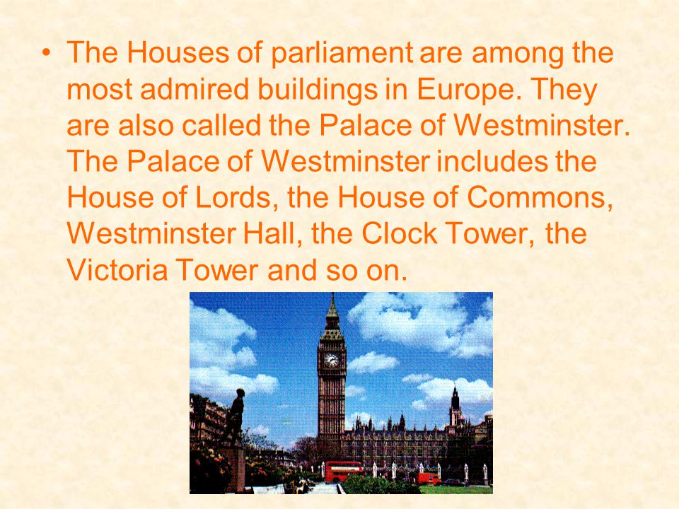 The Houses of parliament are among the most admired buildings in Europe.