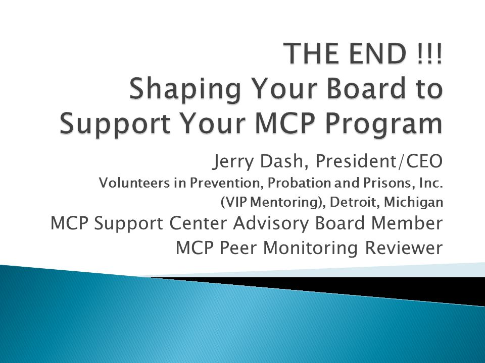 THE END !!! Shaping Your Board to Support Your MCP Program