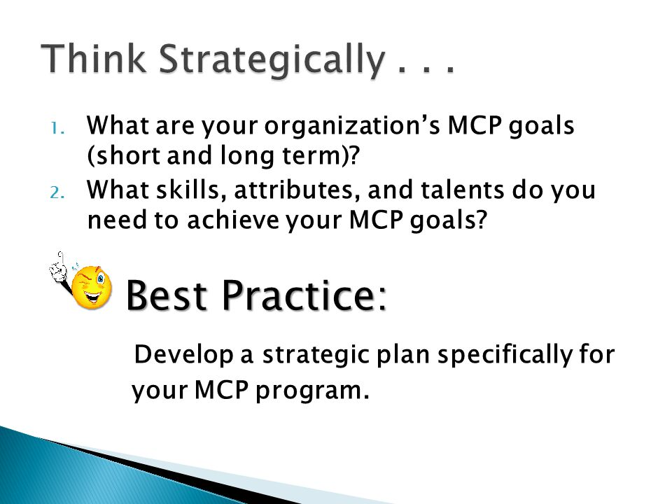 Develop a strategic plan specifically for your MCP program.