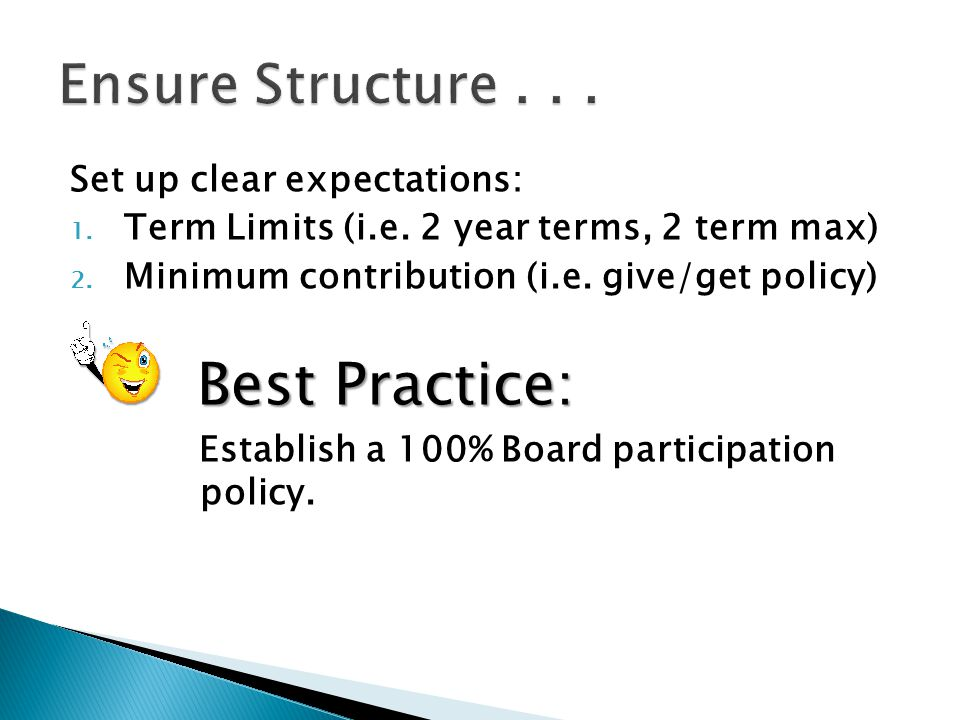 Best Practice: Ensure Structure . . . Set up clear expectations: