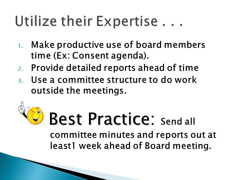 Utilize their Expertise . . .