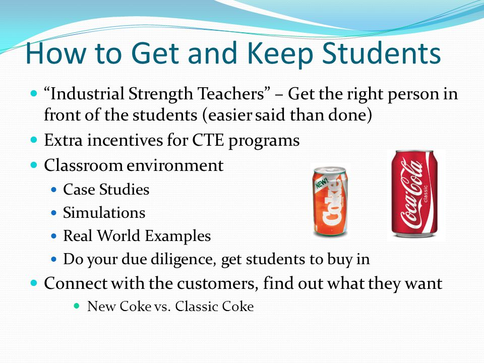 How to Get and Keep Students
