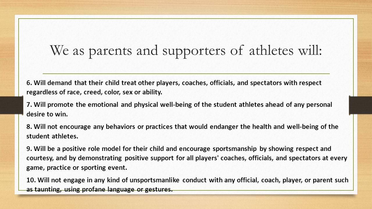 We as parents and supporters of athletes will: