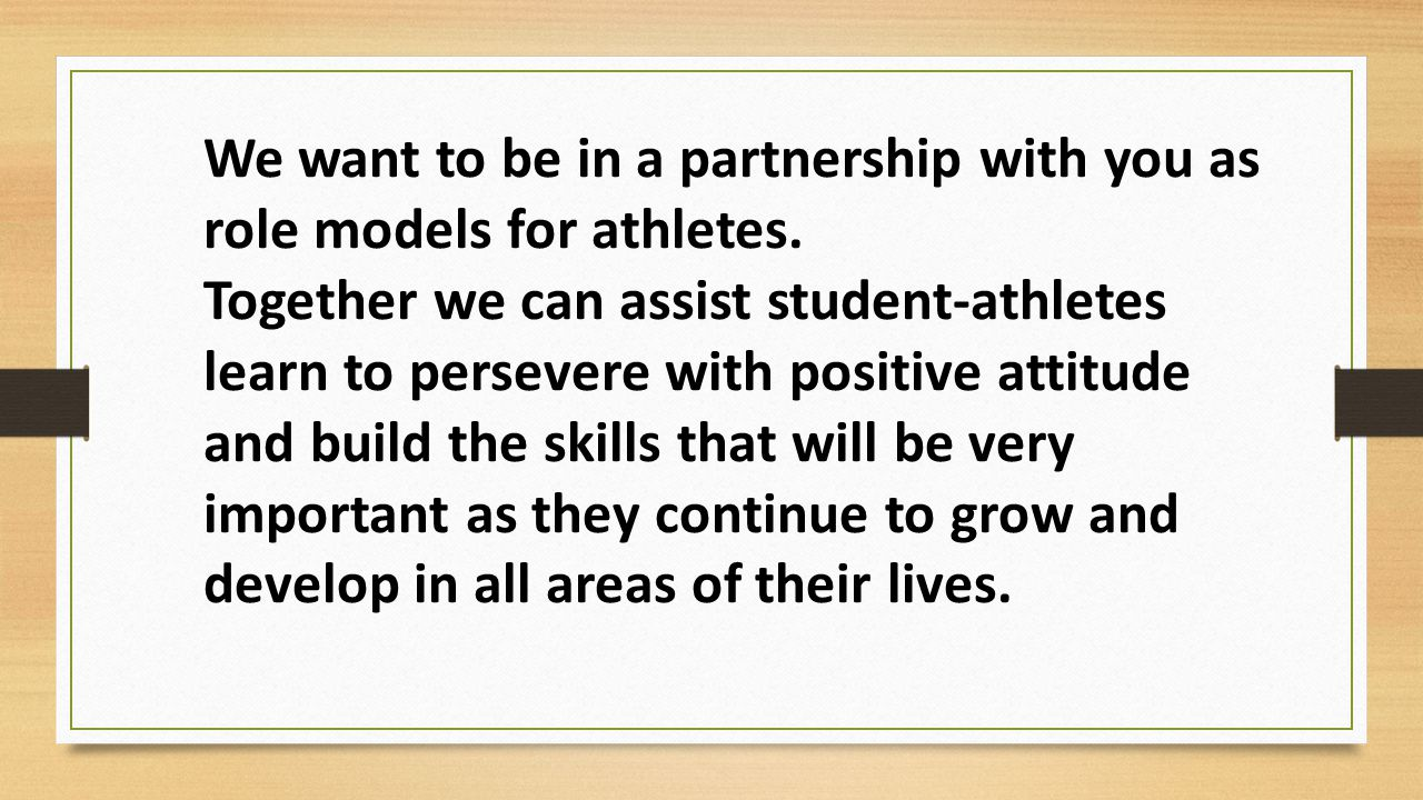 We want to be in a partnership with you as role models for athletes.