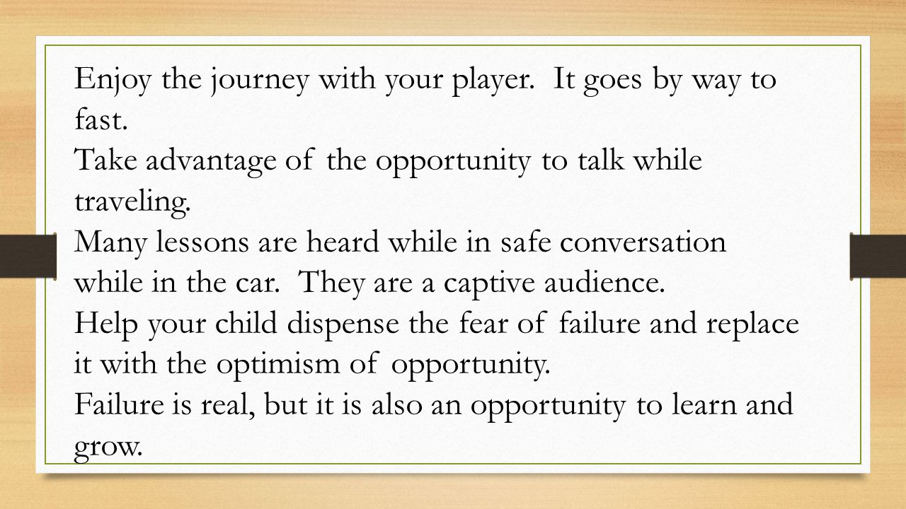 Enjoy the journey with your player. It goes by way to fast.