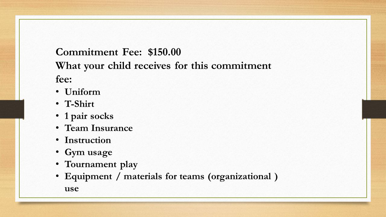 What your child receives for this commitment fee:
