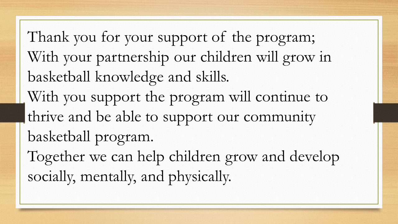 Thank you for your support of the program;