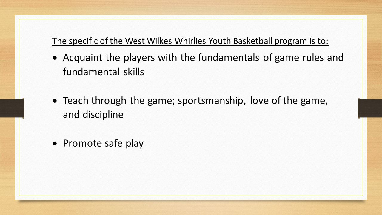 The specific of the West Wilkes Whirlies Youth Basketball program is to: