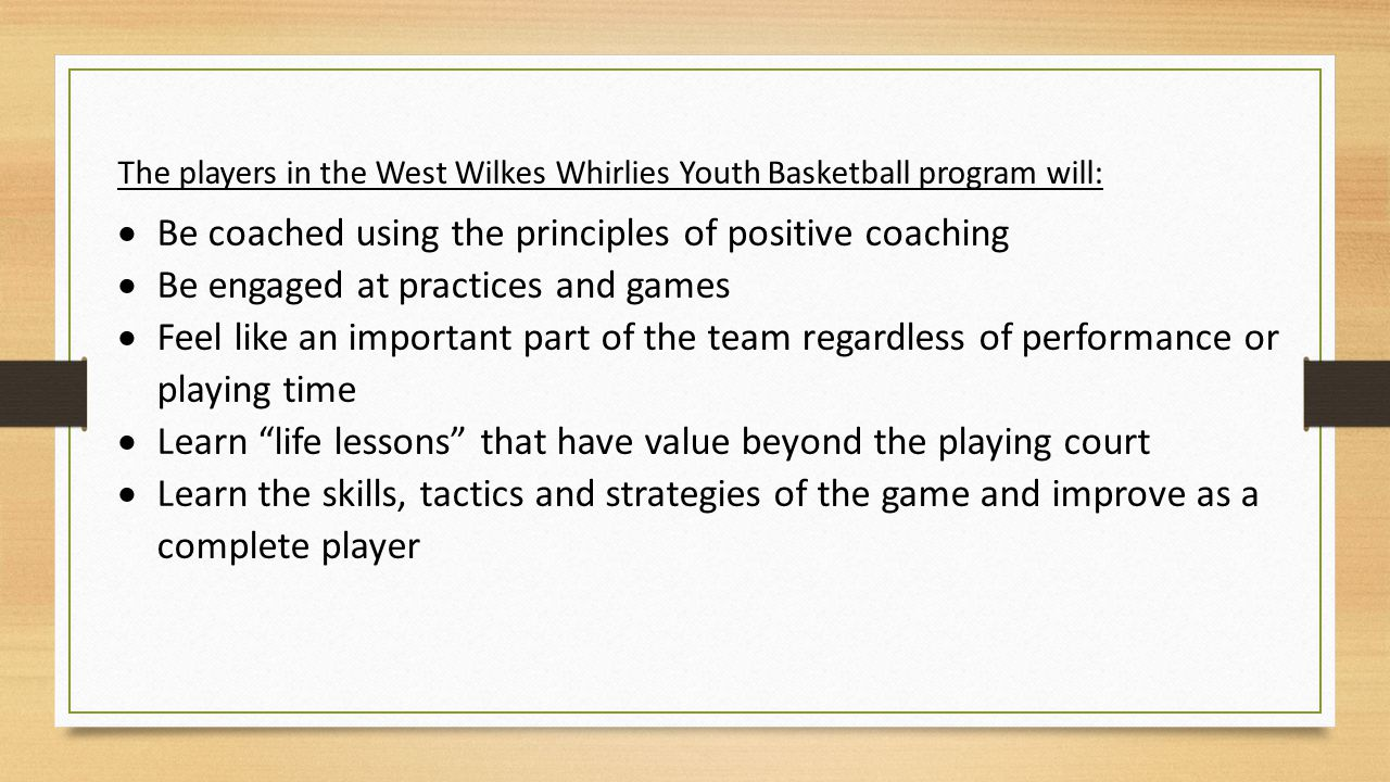 Be coached using the principles of positive coaching