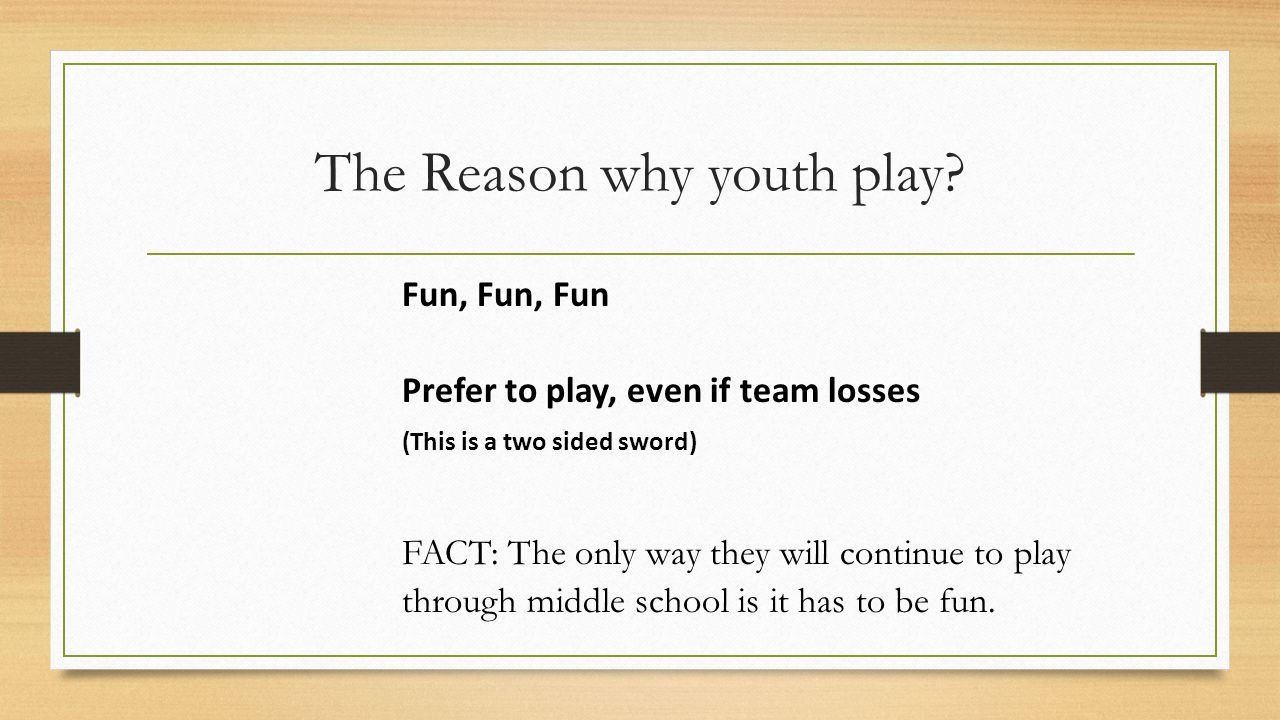 The Reason why youth play