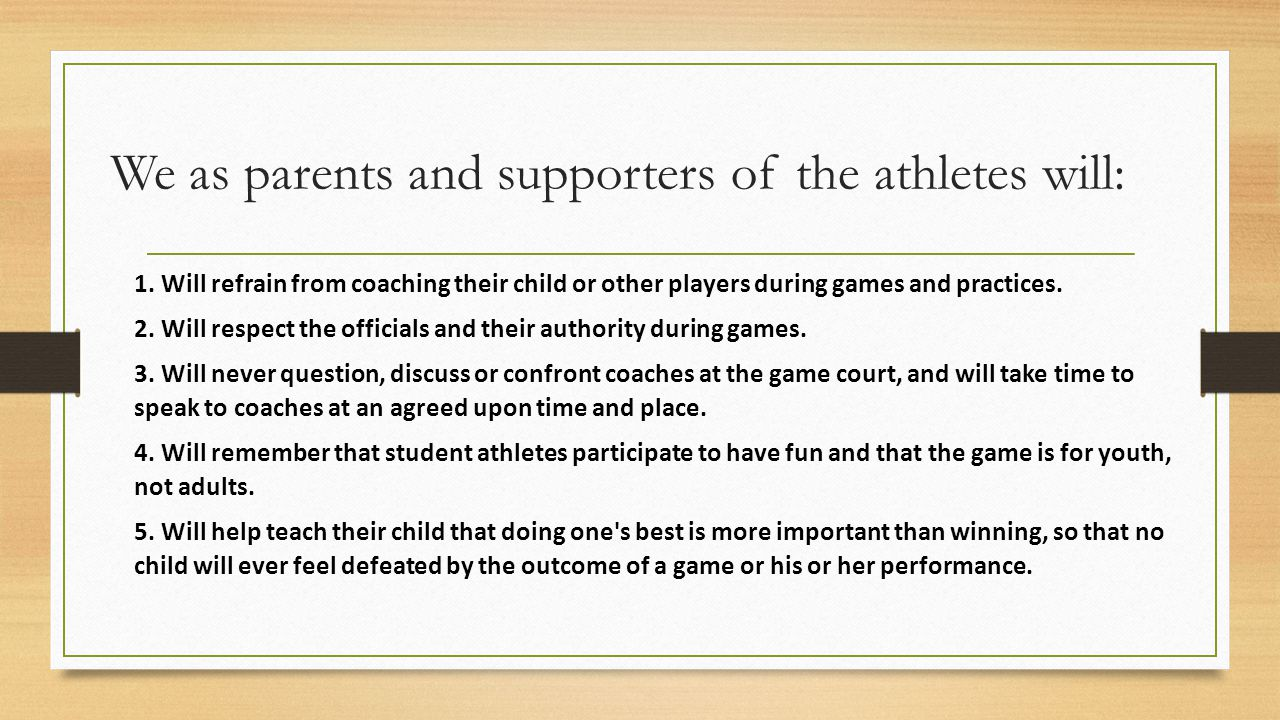 We as parents and supporters of the athletes will: