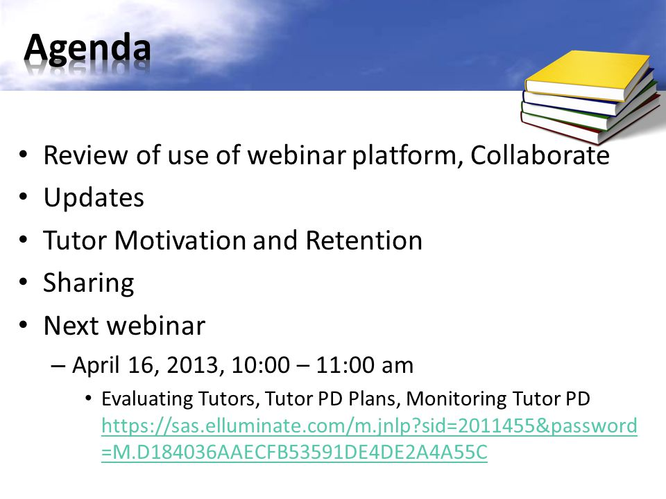 Agenda Review of use of webinar platform, Collaborate Updates