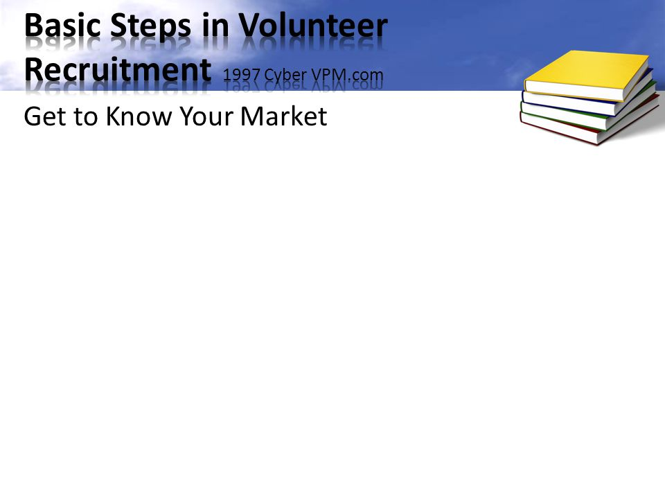 Basic Steps in Volunteer Recruitment 1997 Cyber VPM.com