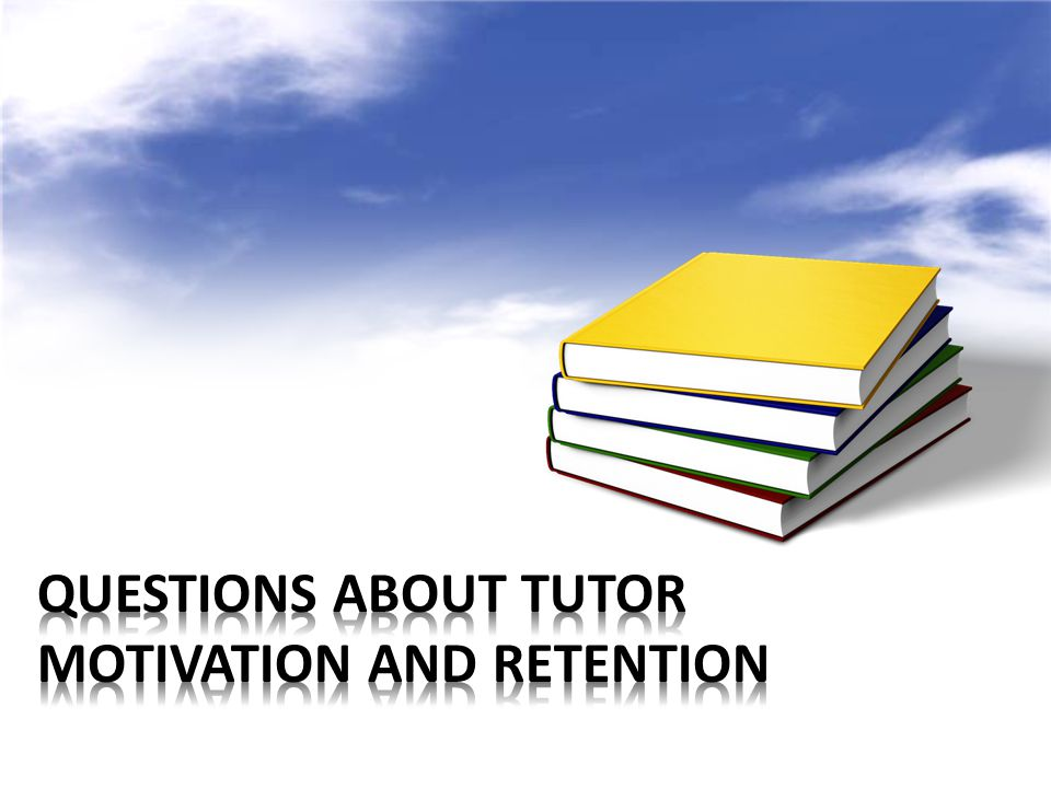 Questions about Tutor Motivation and Retention