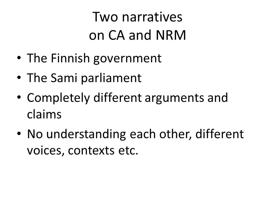 Two narratives on CA and NRM