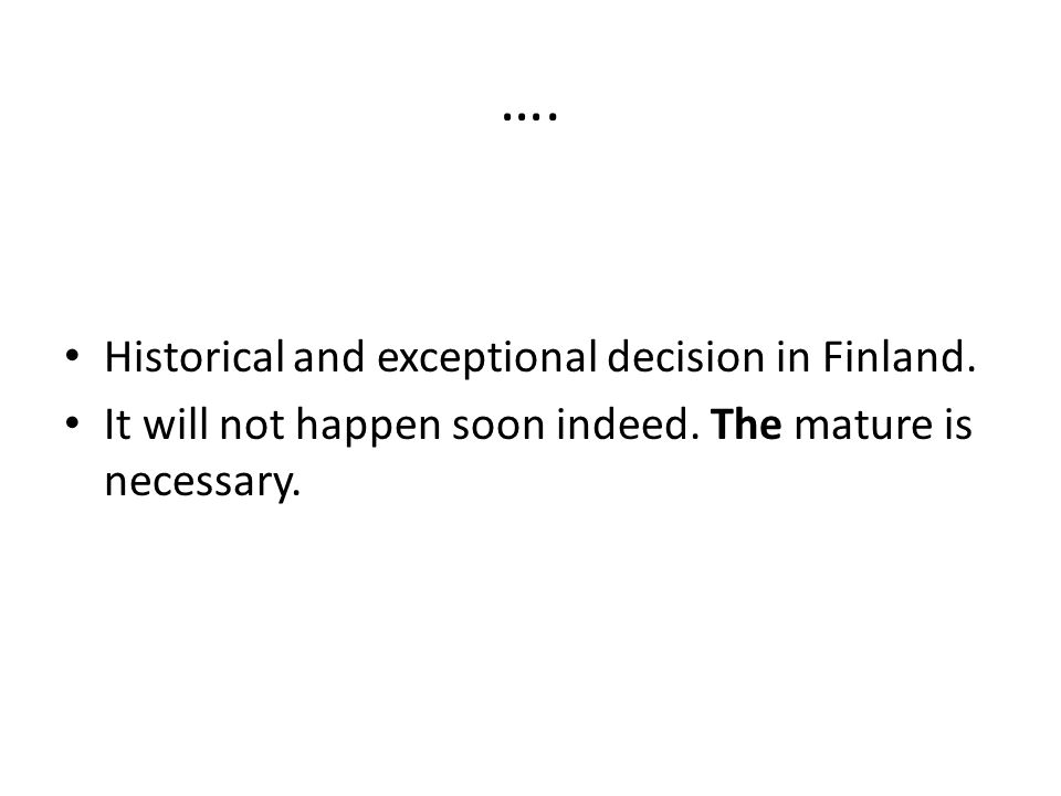 …. Historical and exceptional decision in Finland.