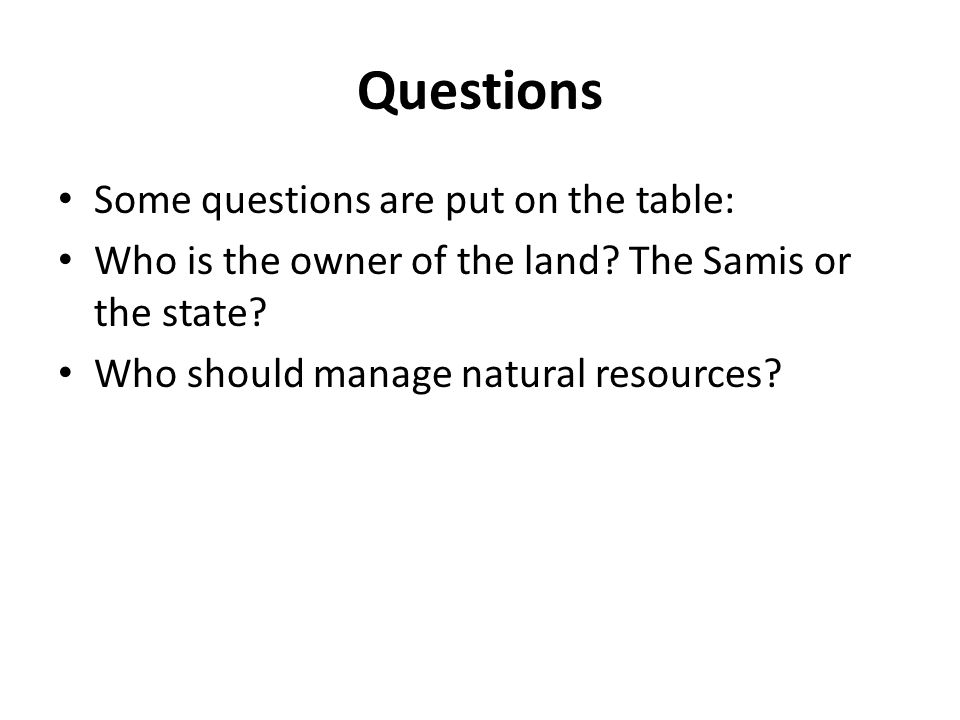 Questions Some questions are put on the table: